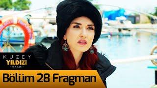 Kuzey Yıldızı İlk Aşk 28. Bölüm Fragman
