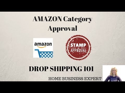 Drop Shipping 122 - Amazon - How to get approval for a category on Amazon (service)