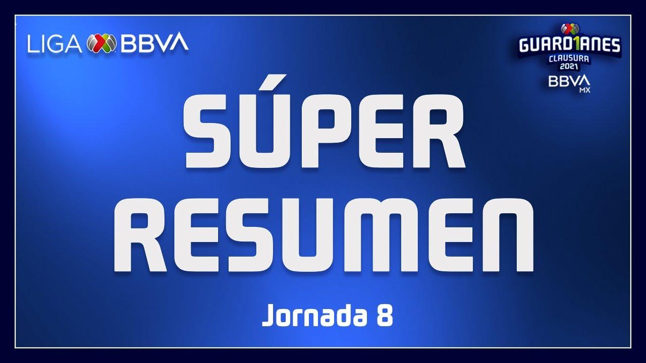 Súper Resumen | Jornada 8 - Guard1anes 2021 | Liga BBVA MX