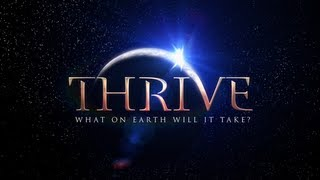 (Official Movie) THRIVE: What On Earth Will It Take?