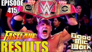 WWE FastLane 2017 RESULTS | Goldberg Wins Universal Championship | WrestleMania Preview