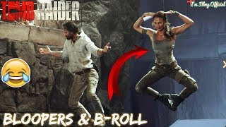 Tomb Raider Bloopers, B-Roll & Behind the Scenes | Alicia Vikander 2018