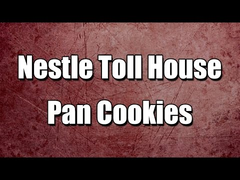 Nestle Toll House Pan Cookies - MY3 FOODS - EASY TO LEARN