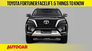 2021 Toyota Fortuner facelift: 5 Things to Know | First Look | Autocar India