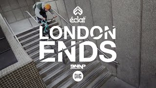 LONDON ENDS - Éclat BMX