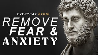 How to remove fear and anxiety - Stoic Quotes