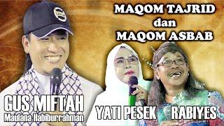Download Gus Miftah - Rabiyes - Yati Pesek (Maqom Tajrid dan Asbab Ngaji Kitab AlHikam)