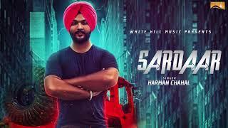 Sardaar  (Lyrical Audio) Harman Chahal | Punjabi Lyrical Audio 2017 | White Hill Music