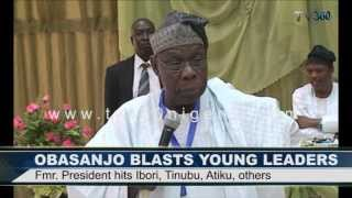 OBASANJO BLASTS YOUNG LEADERS