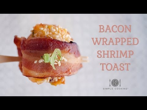 Bacon Wrapped Shrimp Toast | 1-2 Simple Cooking
