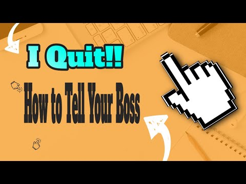How to Tell Your Boss You Are Quitting