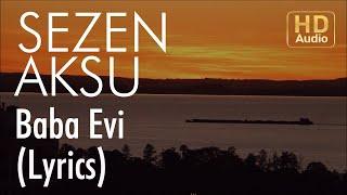 Sezen Aksu - Baba Evi (Lyrics I Şarkı Sözleri)
