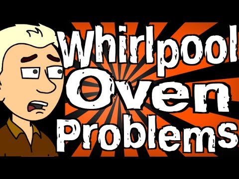 Whirlpool Oven Problems
