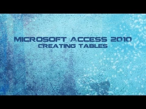 Microsoft Access 2010 Course: Creating Tables