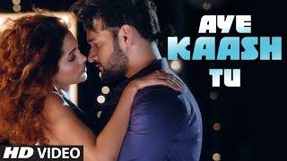 """Latest Video Song """"Aye Kaash Tu"""" Aqeel Khan, Sangeeta Karjana Feat. Sagar, Ananya   New Song 2018"""