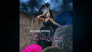 Tichichema - Ammara Brown