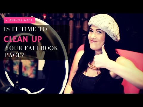 Is It Time To Clean Up Your Facebook Page?