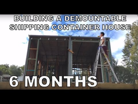 Building A Container House 6 Months of Footage