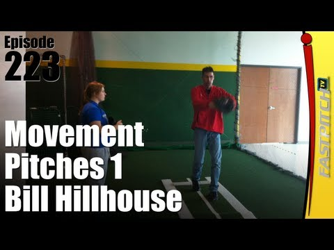 Fastpitch Softball Movement Pitches Part 1 - BIll Hillhouse