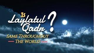 Is Laylatul Qadr Same Throughout The World?
