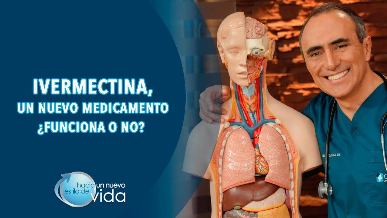 IVERMECTINA, UN NUEVO MEDICAMENTO ¿FUNCIONA O NO? - HACIA UN NUEVO ESTILO DE VIDA
