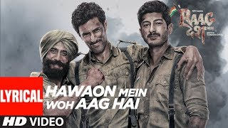 Hawaon Mein Woh Aag Hai Lyrical Video Song | Raag Desh | Kunal Kapoor Amit Sadh Mohit Marwah