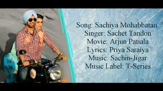 SACHIYA MOHABBATAN Full Song LYRICS ▪ Sachet Tandon ▪ Arjun Patiala ▪ Diljit Dosanjh  & Kriti Sanon