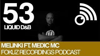 Fokuz Podcast #53 - Melinki & Medic MC - Liquid Drum & Bass