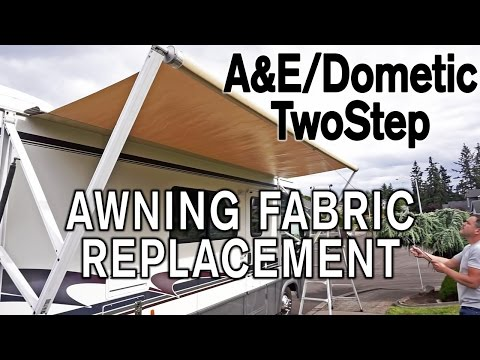 How To Replace A&E / Dometic TwoStep Awning Fabric