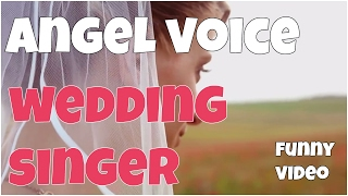 Wedding singer angel voice fail ★ 7 second of happiness FUNNY Video 😂