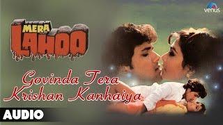 Mera Lahoo : Govinda Tera Krishan Kanhaiya Full Audio Song   Govinda, Kimi Katkar  