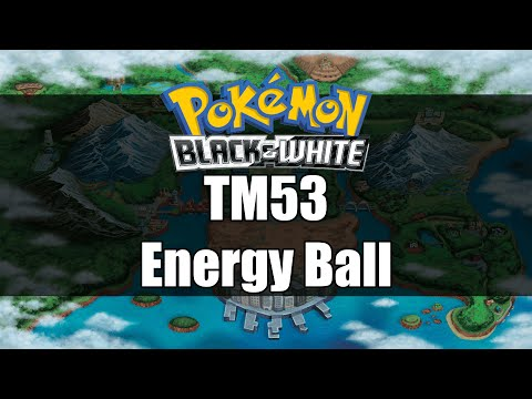 Pokemon Black and White | Where to get TM53 Energy Ball