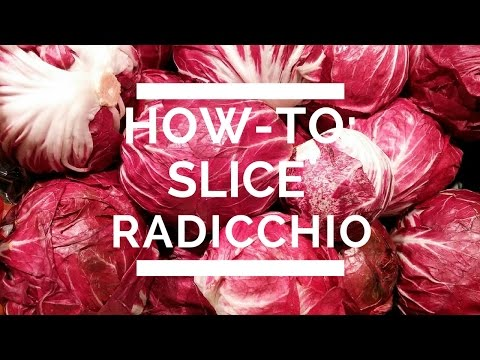 How-To: Slice Radicchio