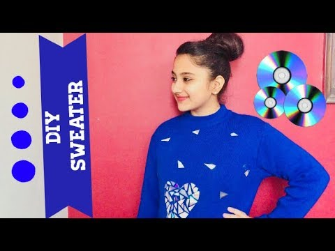DIY: Old & boring sweater into stylish one with old CD's | Megha Verma | The World of Sweetness