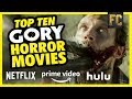 Top 10 Gory Horror Movies to Stream | Good Horror Movies on Netflix, Prime & Hulu | Flick Connection