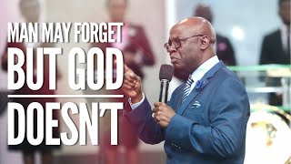 Man may Forget but God Doesn't | Pastor 'Tunde Bakare