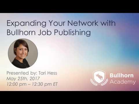 Bullhorn Academy Training Webinar: Expanding Your Network with Bullhorn Job Publishing