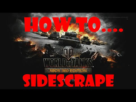 World Of Tanks Xbox 360 Sidescraping (How To...)