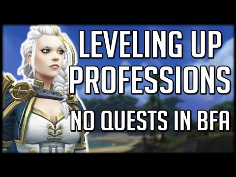 LEVELING UP PROFESSIONS IN BFA - No More Quests? | WoW Battle for Azeroth