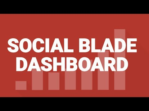 HOW TO: Create a Social Blade Dashboard Account [FREE]