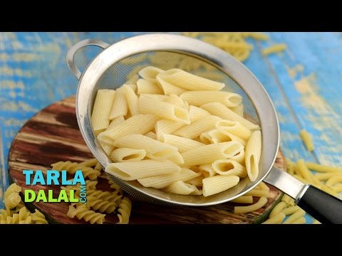 How to Perfectly Cook Pasta by Tarla Dalal