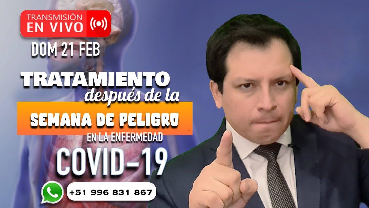 TRATAMIENTO DESPUÉS DE LA SEMANA DE PELIGRO EN LA ENFERMEDAD COVID-19
