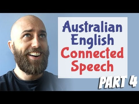 Australian English Connected Speech Part 4 | Learn Australian Pronunciation | Australian Accent