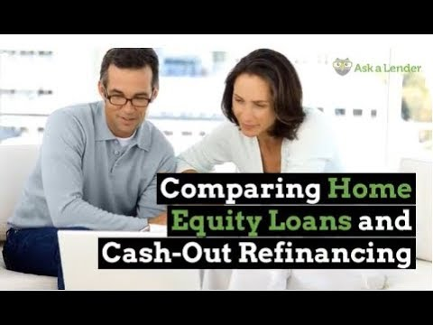 Comparing Home Equity Loans and Cash-Out Refinancing | Ask a Lender