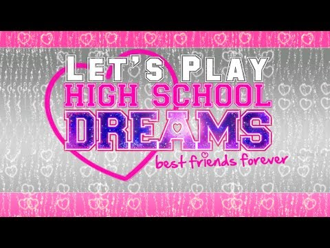 Let's Play High School Dreams: Best Friends Forever - Part 4