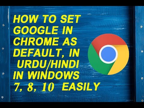 How to Make OR Set Google as Default Search Engine in Chrome in Urdu/Hindi in Windows 7,8, 10