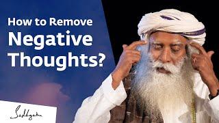 How to Remove Negative Thoughts? Sadhguru Answers