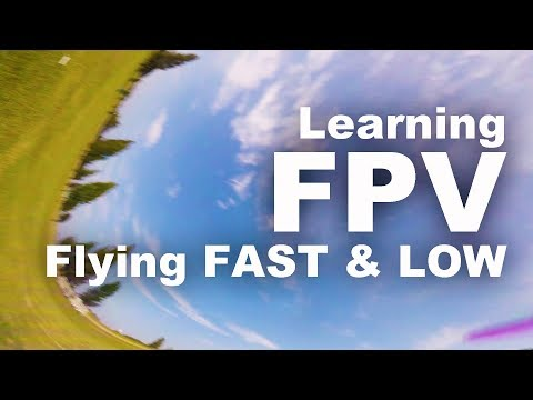 FPV - Learning to Fly Fast & Low