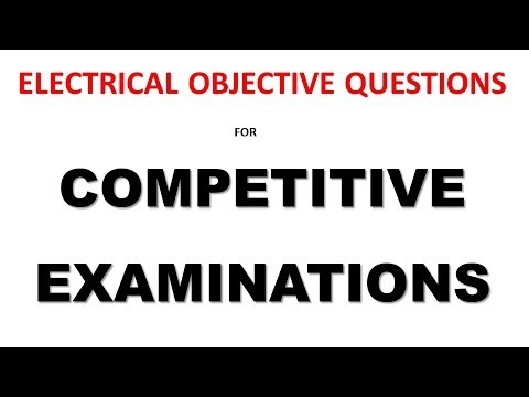 BASIC ELECTRICAL OBJECTIVE QUESTIONS FOR COMPETITIVE EXAMINATIONS