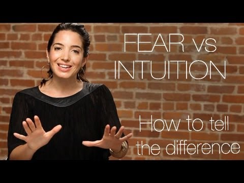 Fear vs. Intuition:  How To Tell The Difference